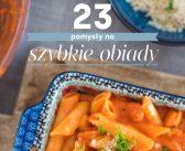 23 pomysły na szybkie obiady – ebook